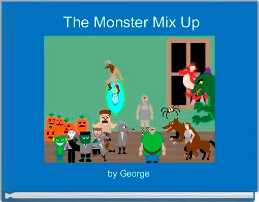 The Monster Mix Up