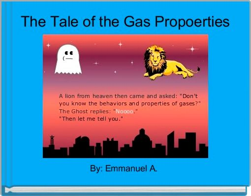 The Tale of the Gas Propoerties