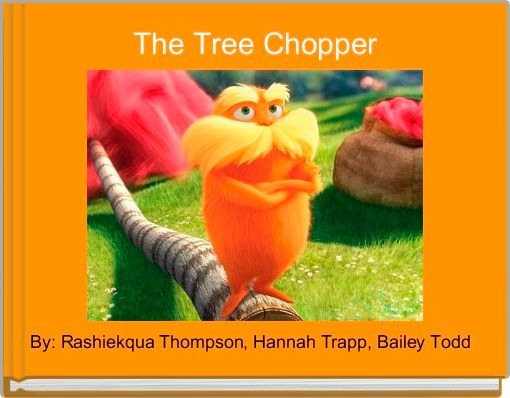 The Tree Chopper