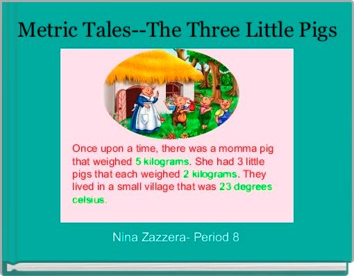 Metric Tales--The Three Little Pigs