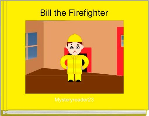 Bill the Firefighter