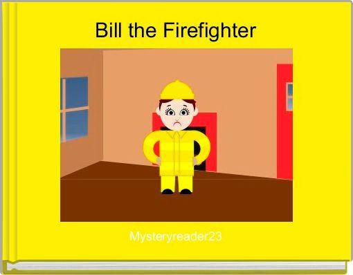 Bill the Firefighter