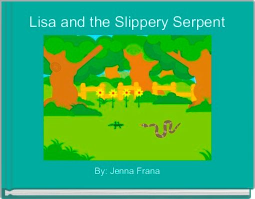 Lisa and the Slippery Serpent