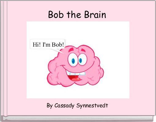 Bob the Brain