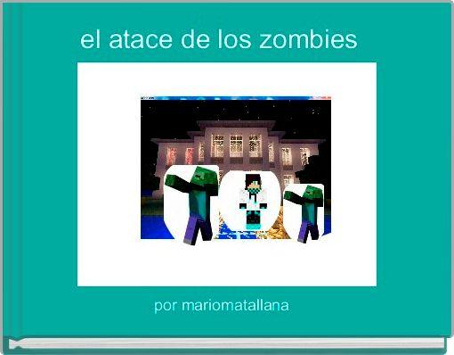 el atace de los zombies