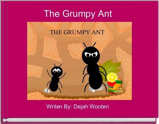 The Grumpy Ant