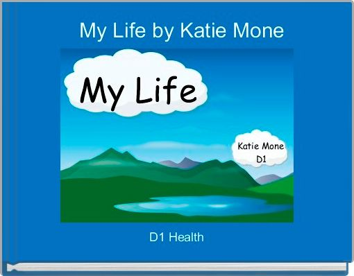 My Life by Katie Mone