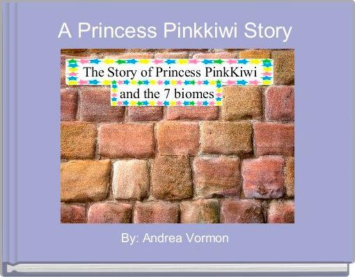A Princess Pinkkiwi Story
