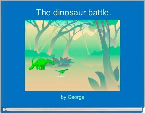 The dinosaur battle.