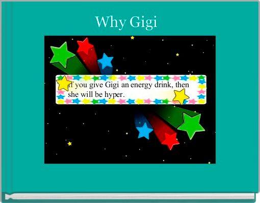 Why Gigi