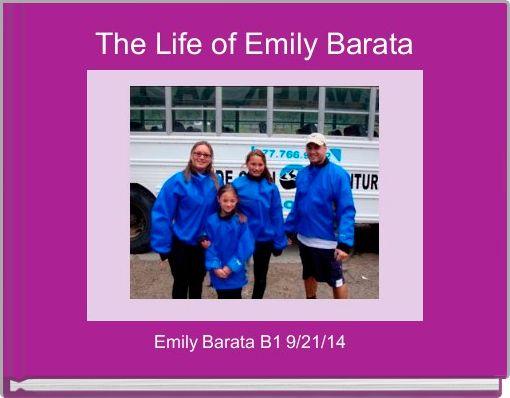 The Life of Emily Barata