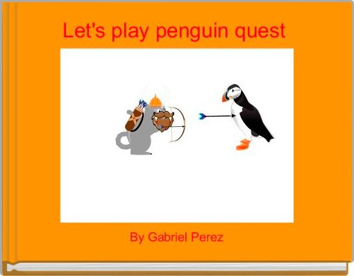 Let's play penguin quest