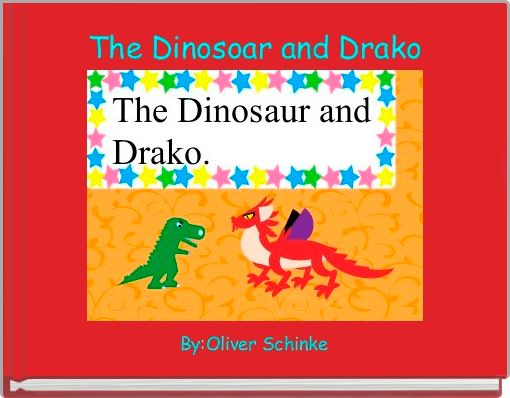 The Dinosoar and Drako