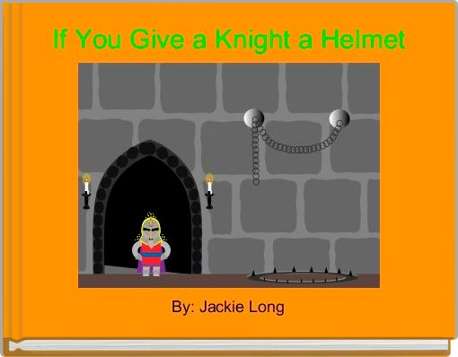 If You Give a Knight a Helmet