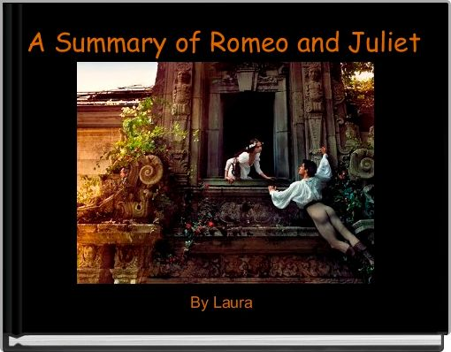 A Summary of Romeo and Juliet