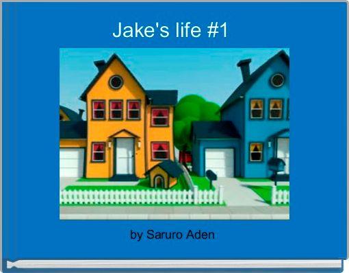 Jake's life #1