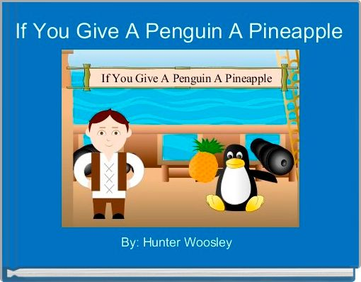 If You Give A Penguin A Pineapple