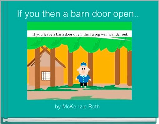 If you then a barn door open..