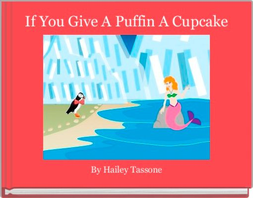 If You Give A Puffin A Cupcake