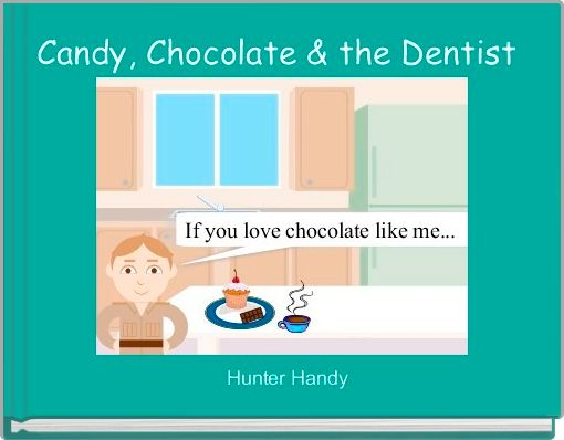 Candy, Chocolate & the Dentist