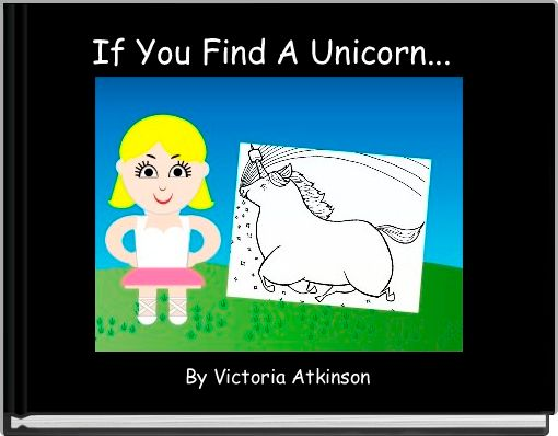 If You Find A Unicorn...