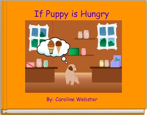 If Puppy is Hungry