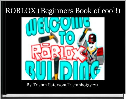 ROBLOX (Beginners Book of cool!)