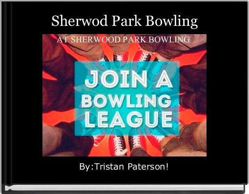 Sherwod Park Bowling