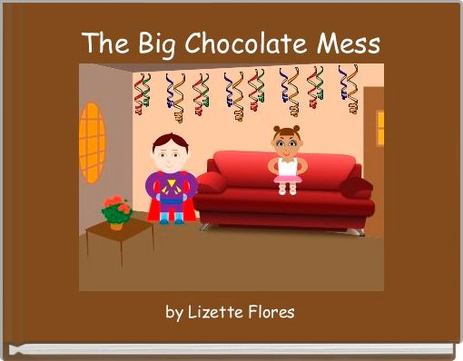 The Big Chocolate Mess