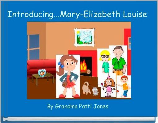 Introducing...Mary-Elizabeth Louise