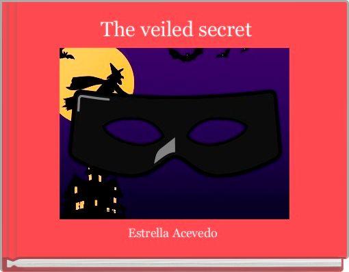 The veiled secret