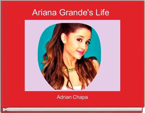 Ariana Grande's Life