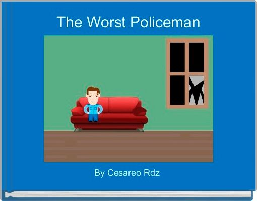 The Worst Policeman