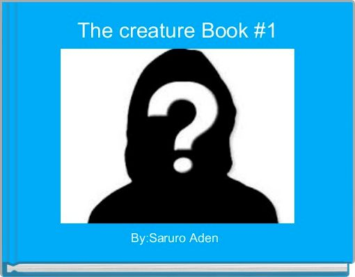The creature Book #1