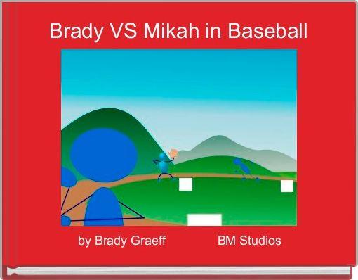 Brady VS Mikah in Baseball