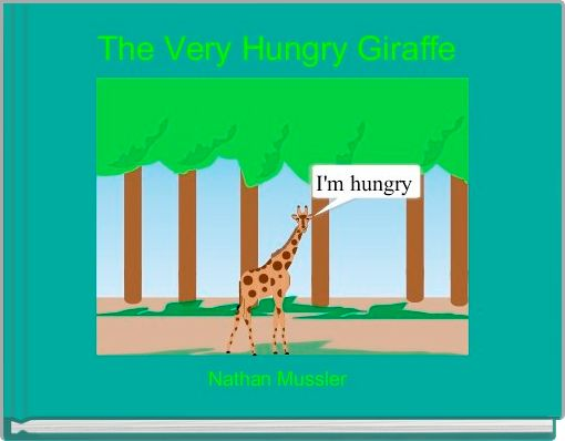 The Very Hungry Giraffe