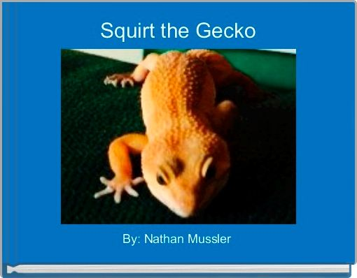Squirt the Gecko