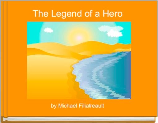 The Legend of a Hero