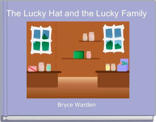 The Lucky Hat and the Lucky Family