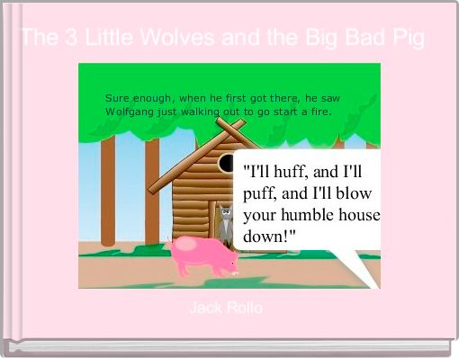 The 3 Little Wolves and the Big Bad Pig