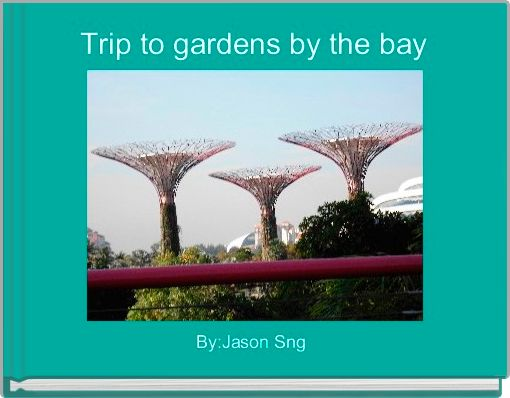 Trip to gardens by the bay