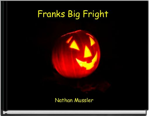 Franks Big Fright