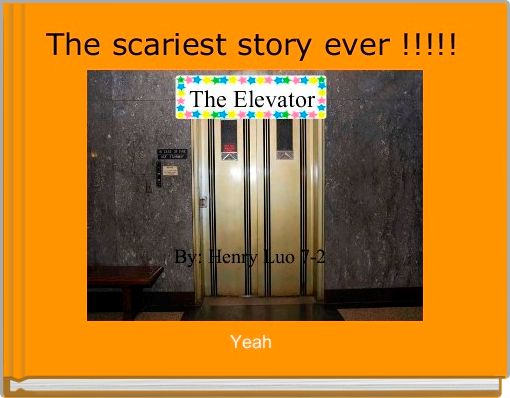 The scariest story ever !!!!!