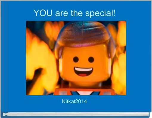 YOU are the special!