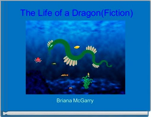 The Life of a Dragon(Fiction)