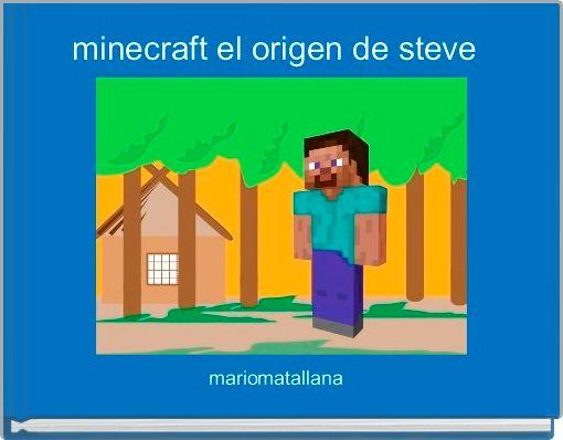 minecraft el origen de steve