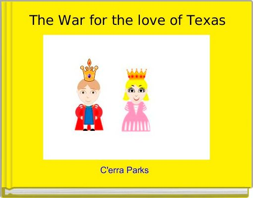 The War for the love of Texas