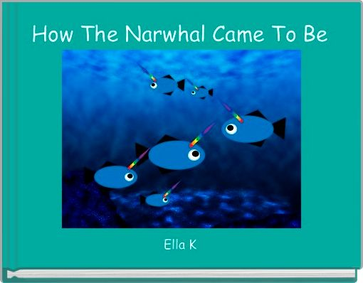 How The Narwhal Came To Be