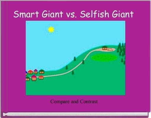 Smart Giant vs. Selfish Giant