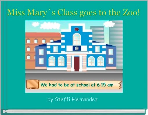 Miss Mary´s Class goes to the Zoo!